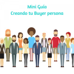 MINI GUÍA COMO CREAR TU BUYER PERSONA