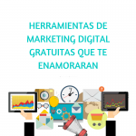 HERRAMIENTAS DE MARKETING DIGITAL GRATUITAS QUE TE ENAMORARAN