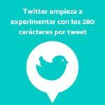Twitter aumenta su limite 280 carácteres