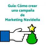 Guía:Cómo crear una campaña de Marketing Navideña