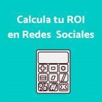Mide tu ROI en Redes Sociales
