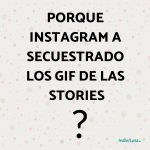INSTAGRAM A SECUESTRADO LOS GIF DE LAS STORIES