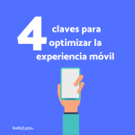 4 claves para optimizar la experiencia móvil