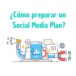 ¿Cómo preparar un Social Media Plan?