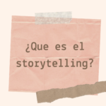 ¿QUE ES STORYTELLING?