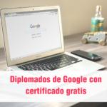 Diplomados de Google con Certificado Gratis