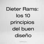 Los 10 principios del buen diseño según Dieter Rams