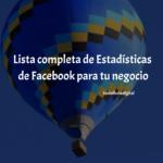 Estadísticas de Facebook para tu negocio